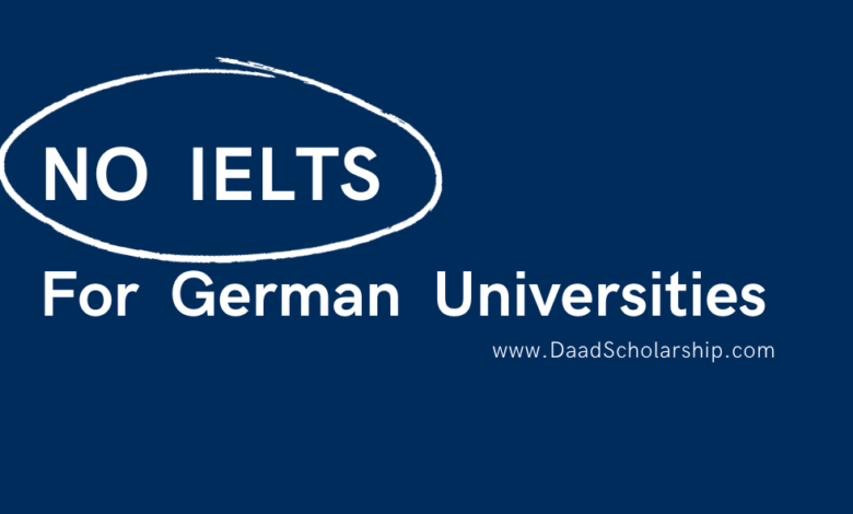Photo of German Universities Without IELTS: IELTS is Not Mandatory in Some German Universities